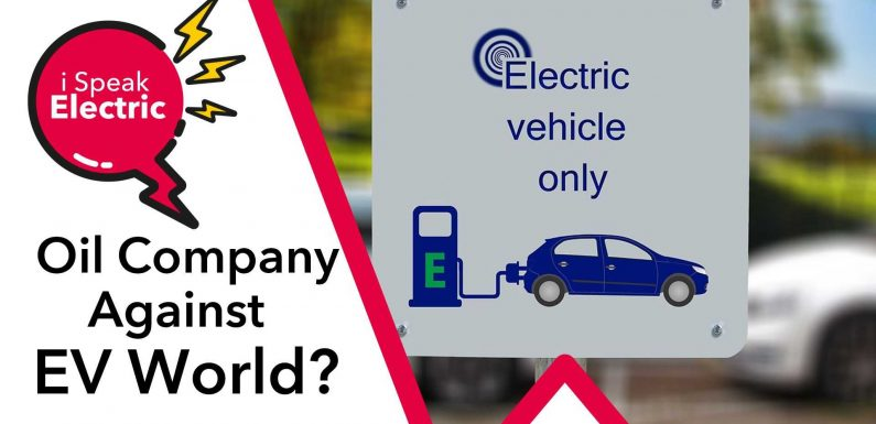 Are Oil Companies Against The Switch To An Electric Car World?