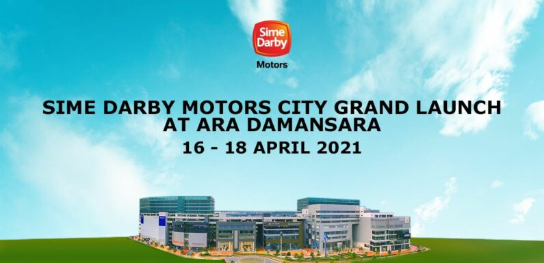 AD: Enjoy exclusive opening specials at the new Sime Darby Motors City in Ara Damansara this weekend! – paultan.org
